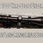 Best 1000 Yard Scope Under 500