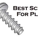 Best Screws For Plastic